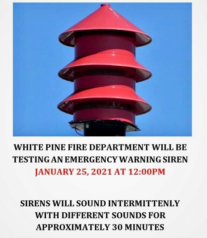 white pine fire department announces a test of emergency warning siren on Monday, January 25, 2021 at noon